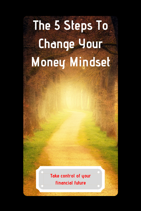 5 steps change money mindset